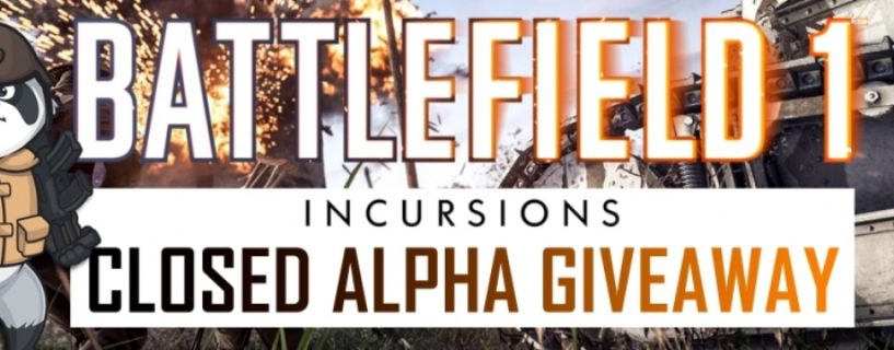 Wir schicken dich in die Battlefield 1 Incursions Closed Alpha
