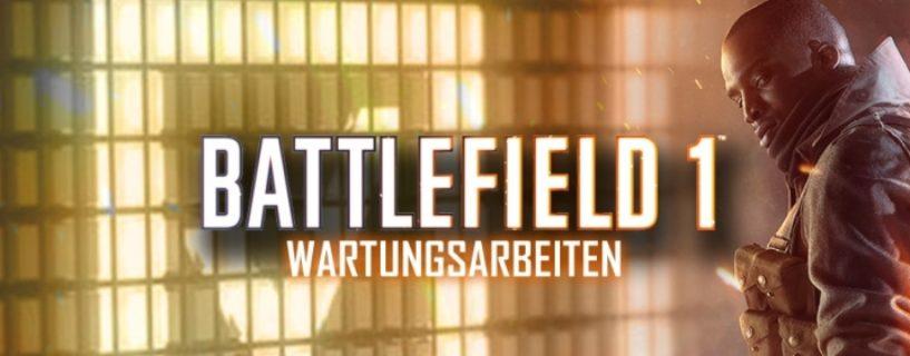 Heute: Battlefield 1, Battlefield 4 und Battlefield 3 Wartungsarbeiten