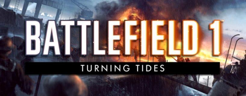 Battlefield 1: Turning Tides – Dutzende Gameplay Videos stellen unfertigen DLC vor