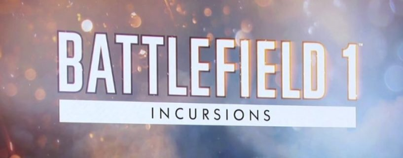 Battlefield 1 Incursions: Neues Update liefert neues Kit, Fahrzeug und vieles mehr…