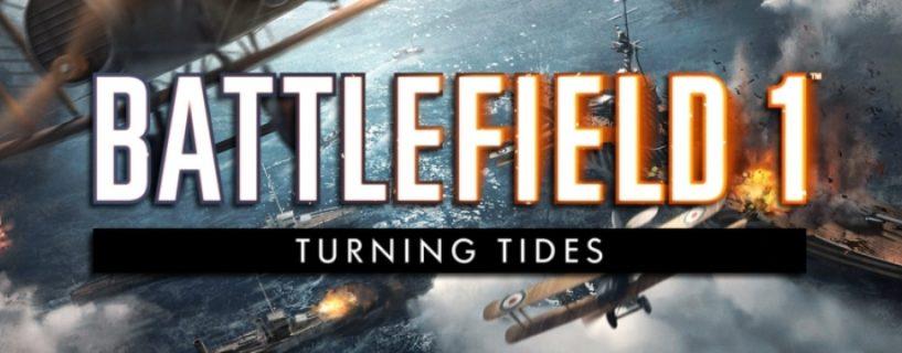 Releasedatum für dritten Battlefield 1 DLC Turning Tides bekannt