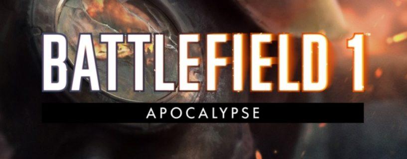 Battlefield 1 Apocalypse DLC: Große Menge an Informationen, Inhalten und Releasedatum