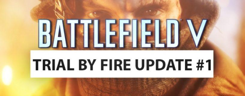 Battlefield V: Trial By Fire Update #1 erscheint Morgen, Patchnotes und Termine zum Update gibt es schon Heute