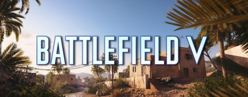 Battlefield V: Conquest Modus für Al Sundan erscheint voraussichtlich erst im September mit Update 4.6