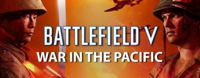 Battlefield V: Das steckt in Kapitel 5 War in the Pacific – Maps, Waffen, Fahrzeuge, Gadgets…