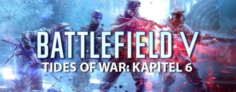Battlefield V: DICE gibt magere Informationen zu Tides of War Kapitel 6 und kommenden Updates bekannt