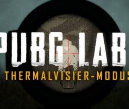 PUBG Labs: Entwickler stellen Thermalvisier-Spielmodus vor