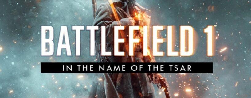 """Battlefield 1 DLC """"In the Name of the Tsar""""  jetzt kostenlos auf Origin verfügbar"""